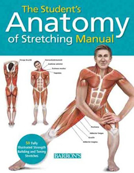 The Student's Anatomy of Stretching Manual