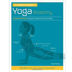 The Students Manual of Yoga Anatomy